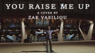 You Raise Me Up - Josh Groban - A Cover by Zak Vasiliou