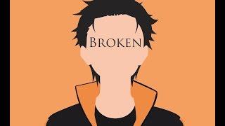 Anime Mix「 AMV 」-  Broken