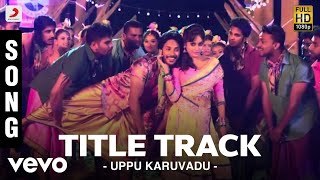 Title Track - Audio Song - Uppu Karuvadu