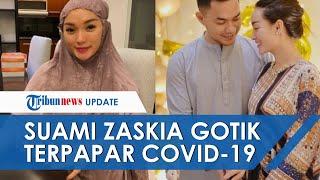 Suami Tergolek Lemas Lantaran Positif Covid-19, Zaskia Gotik Malah Dapat Komentar Pedas dari Netizen
