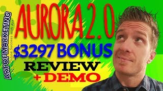 Aurora 2 0 Review | Demo | $3297 Bonus | Aurora 2 0 by Brendan Mace Review