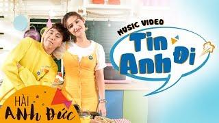 MV Official - Tin Anh Đi - Anh Đức
