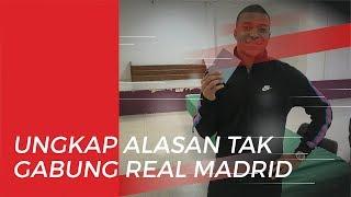 Kylian Mbappe Ungkap Alasanya Tidak Ingin Gabung ke Real Madrid