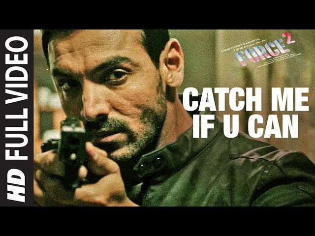 CATCH ME IF U CAN Full Video Song HD | Force 2 Movie Songs | John, Sonakshi