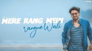 Mere Rang Mein Rangne Wali   Rahul Jain   Unplugged Cover   Maine Pyar Kiya   Salman Khan