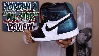 """2017 Jordan 1 """"All Star"""" Review!"""