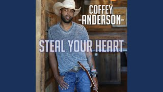 Coffey Anderson Steal Your Heart