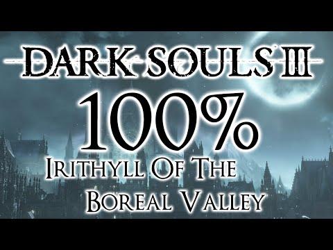 Dark Souls 3 100% Walkthrough #9  Irithyll Of The Boreal Valley (All Items & Secrets)