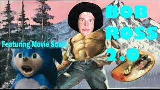 BOB ROSS 2.0 (Featuring Movie Sonic)