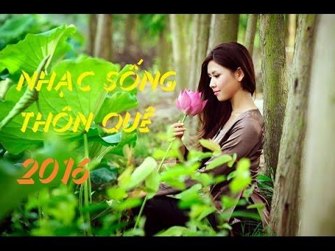 tuyen-tap-nhac-song-song-day-2016-lien-khuc-nhac-song-thon-que-remix-trai-ngoan
