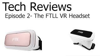 Tech Reviews- The FTLL VR Headset