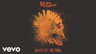 Barns Courtney - Never Let You Down (Official Audio)
