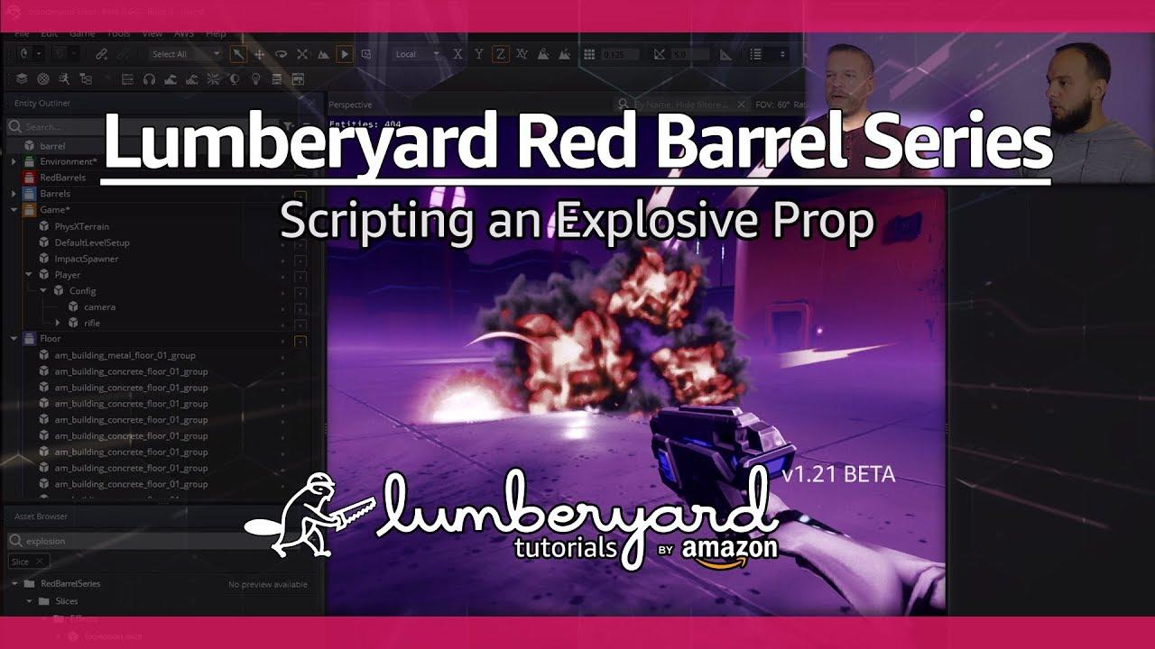 Script an Explosive Prop in Lumberyard | Lumberyard Tutorial 2019.20