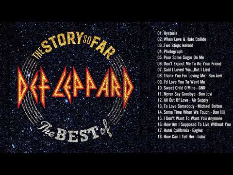 best songs of def leppard full album def leppard greatest hits best slow rock all time