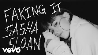 Sasha Sloan   Faking It (Audio)