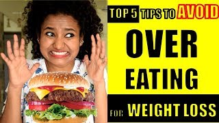 How to Lose Weight? 5 Quick Tips To STOP Over Eating