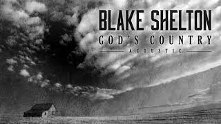 "Blake Shelton   ""God's Country"" (Acoustic)"