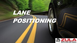Lane Positioning   Zula Driving School