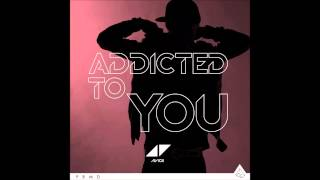 Avicii feat Audra Mae - Addicted To You (Avicii Remix)