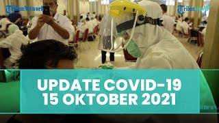 Update Covid-19 Indonesia Jumat 15 Oktober 2021: Kasus Bertambah 915, Sembuh 1.408, Meninggal 41