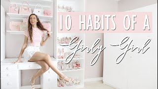 10 HABITS OF A GIRLY-GIRL