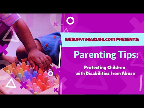 Parenting Tips: Protecting Children with Disabilities from Abuse (video)