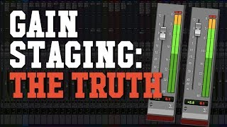 The TRUTH About Proper Gain Staging In Your Mix (Gain Staging Simplified!)