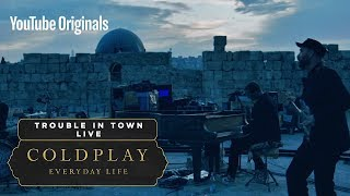 Coldplay - Trouble In Town (Live in Jordan)