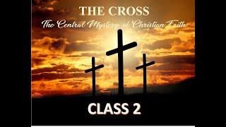 The Cross - The Central Mystery of Christian Faith - Class 2