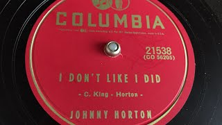 Johnny Horton - I don't like I did - 78 rpm - Columbia 21538