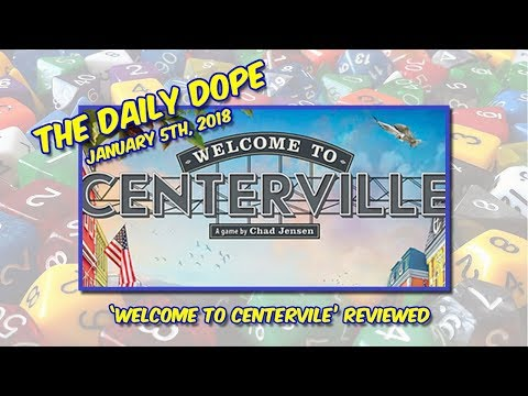 'Welcome to Centerville' Reviewed on The Daily Dope for January 5th, 2018