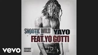 Snootie Wild - Yayo (audio) ft. Yo Gotti