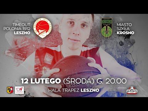 TRANSMISJA NA ŻYWO: Timeout Polonia 1912 Leszno - Miasto Szkła Krosno [WIDEO]
