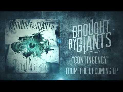 "Brought By Giants - ""Contingency"" (Single from Debut EP)"