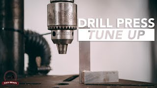 Drill Press Tune Up and Maintenance