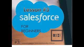 Salesforce For Beginners - Create Lookup , Master-Detail Relationship and Rollup Summary
