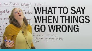 What to say when you make a mistake!