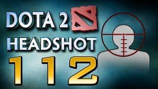 Dota 2 Headshot - Ep. 112