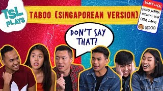 TSL Plays: Taboo (Singaporean Version)