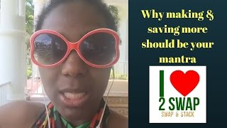 Why making & saving more should be your mantra