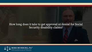 Video thumbnail: How long does it take to get approval or denial for Social Security disability claims?