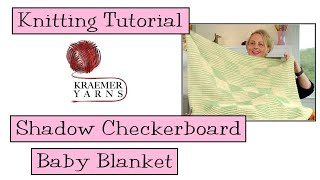 Knitting Tutorial - Shadow Checkerboard Baby Blanket