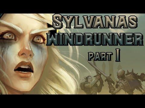 The Story of Sylvanas Windrunner - Part 1