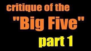 """A Critique of the """"Big Five"""" (1/4)"""