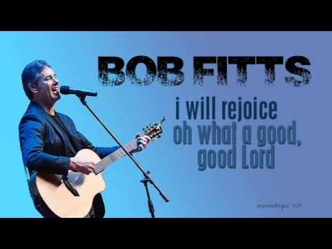 Bob Fitts - I Will Rejoice/Good Good Lord