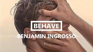 Behave - Benjamin Ingrosso - Lyrics