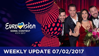 Eurovision Song Contest Weekly Update 07/02/2017