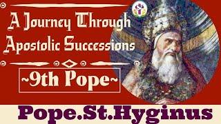 Pope St. Hyginus – 9th Pope