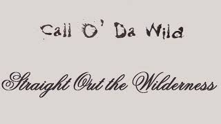 Call O' Da Wild / Dj Muggs - Straight Out The Wilderness (Middle 90's Hip Hop)