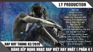 Rap Hot Việt Tháng 02/2020 - Bảng Xếp Hạng Nhạc Rap Việt Hay Nhất Tháng 02/2020 ( P4 )